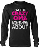 I'm the Crazy Oma Everyone Warned You About Long Sleeve T-Shirt