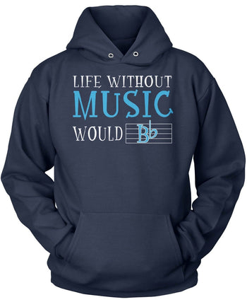 Life Without Music Would B Flat - Pullover Hoodie / Navy / S
