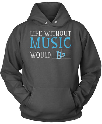 Life Without Music Would B Flat - Pullover Hoodie / Dark Heather / S