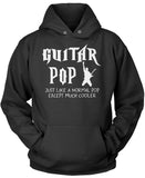 I'm a Guitar Pop Except Much Cooler Pullover Hoodie Sweatshirt