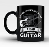 Never Underestimate a Dad with a Guitar - Mug