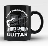 Never Underestimate a Dad with a Guitar - Black Mug / Tea Cup