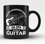 Never Underestimate an Opa with a Guitar - Black Mug / Tea Cup