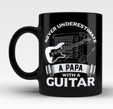 Never Underestimate a Papa with a Guitar - Mug