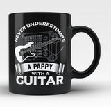 Never Underestimate a Pappy with a Guitar - Black Mug / Tea Cup
