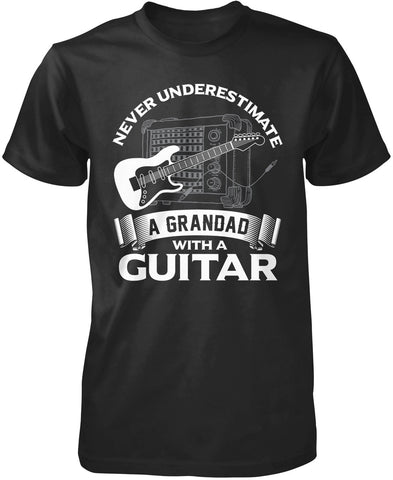 Never Underestimate a Grandad with a Guitar T-Shirt