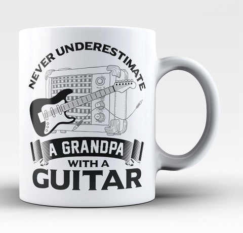 Never Underestimate a Grandpa with a Guitar - Coffee Mug / Tea Cup