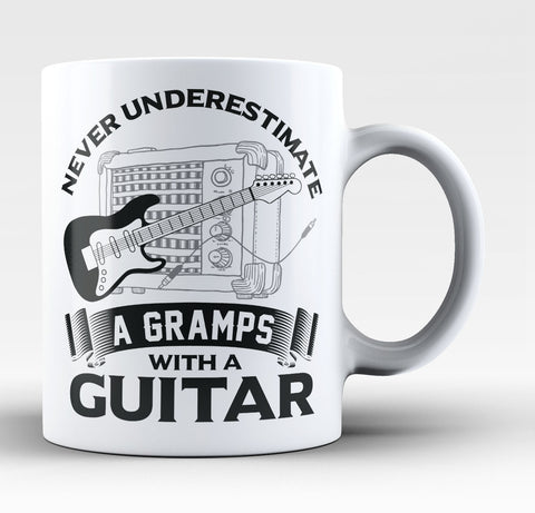 Never Underestimate a Gramps with a Guitar - Coffee Mug / Tea Cup
