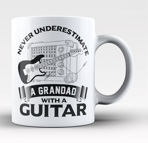 Never Underestimate a Grandad with a Guitar - Coffee Mug / Tea Cup