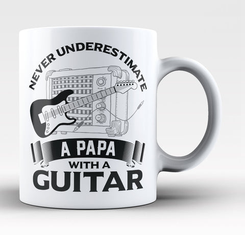 Never Underestimate a Papa with a Guitar  - Coffee Mug / Tea Cup