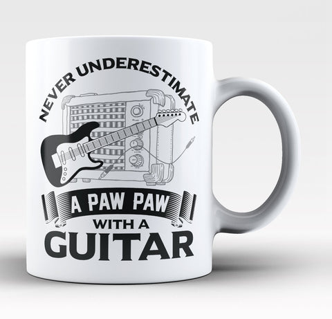 Never Underestimate a Paw Paw with a Guitar - Coffee Mug / Tea Cup