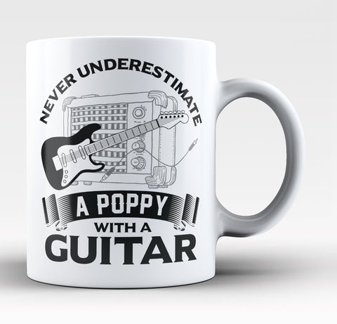 Never Underestimate a Poppy with a Guitar - Coffee Mug / Tea Cup
