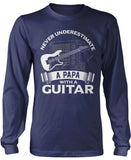 Never Underestimate a Papa with a Guitar Longsleeve T-Shirt