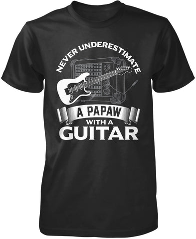 Never Underestimate a Papaw with a Guitar T-Shirt