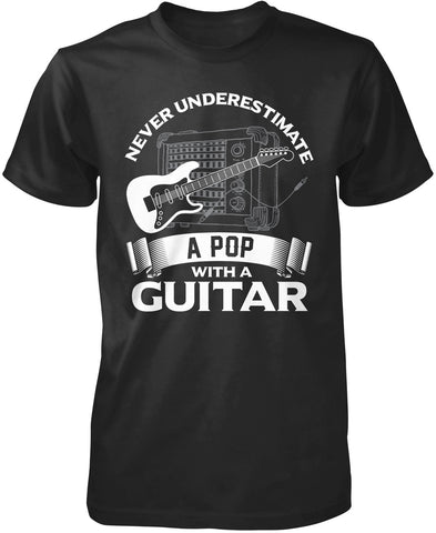 Never Underestimate a Pop with a Guitar T-Shirt