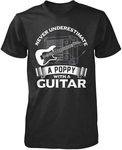 Never Underestimate a Poppy with a Guitar T-Shirt