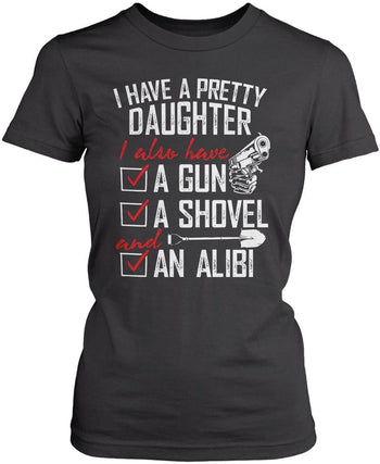 I Have a Pretty Daughter - Gun Shovel Alibi - T-Shirts