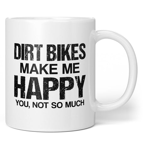 Dirt Bikes Make Me Happy - Mug - Coffee Mugs