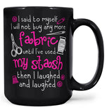 I Will Not Buy Anymore Fabric - Mug - Black / Large - 15oz