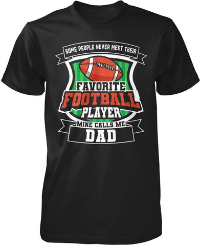 Favorite Football Player - Mine Calls Me (Nickname) - T-Shirt - T-Shirts