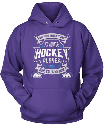 Favorite Hockey Player, Mine Calls Me (Nickname) - Personalized T-Shirt - T-Shirts
