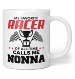 My Favorite Racer Calls Me Nonna - Coffee Mug / Tea Cup