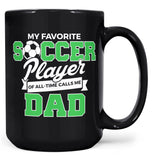 My Favorite Soccer Player Calls Me (Nickname) - Mug - Black / Large - 15oz