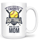 Favorite Softball Player - Mine Calls Me (Nickname) - Mug