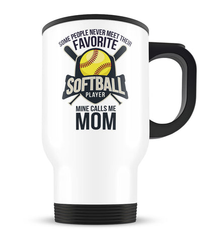 Favorite Softball Player - Mine Calls Me (Nickname) - Travel Mug