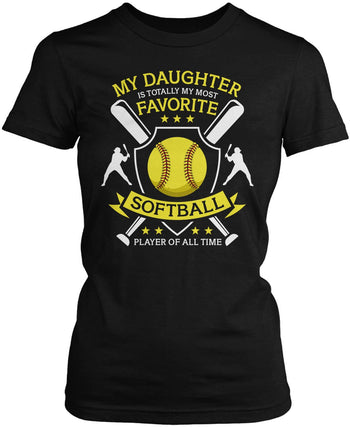 My (Relation) Is Totally My Most Favorite Softball Player Women's Fit T-Shirt