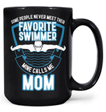 Favorite Swimmer - Mine Calls Me (Nickname) - Mug - Coffee Mugs