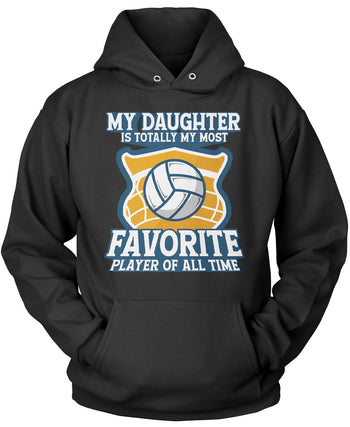 My (Relation) Is Totally My Most Favorite Volleyball Player Pullover Hoodie Sweatshirt
