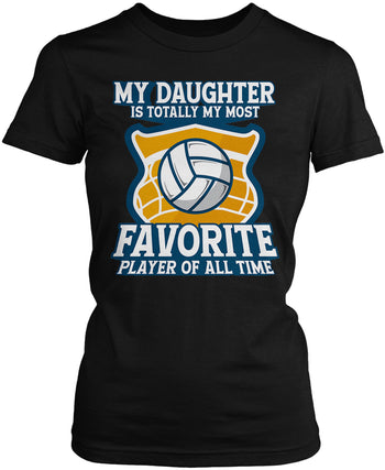 My (Relation) Is Totally My Most Favorite Volleyball Player Women's Fit T-Shirt