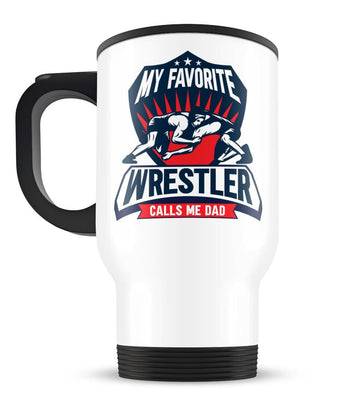 My Favorite Wrestler Calls Me (Nickname) - Travel Mug - [variant_title]