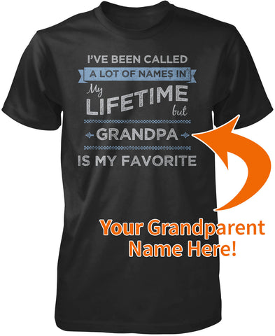 My Favorite Name Is (Your Name) Personalized Grandparent T-Shirt