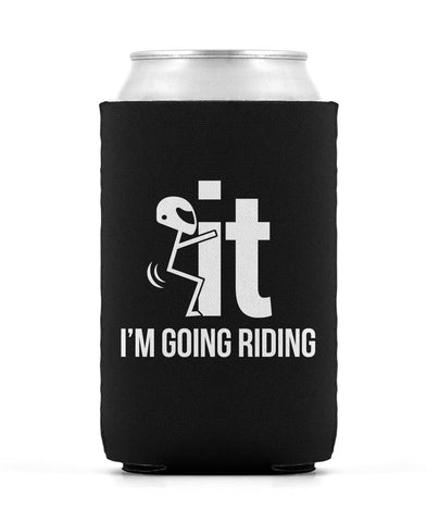 F-It I'm Going Riding - Can Cooler