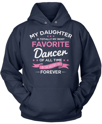 My Daughter is Totally My Most Favorite Dancer - Pullover Hoodie / Navy / S