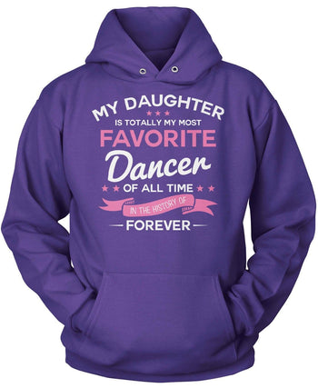 My Daughter is Totally My Most Favorite Dancer - Pullover Hoodie / Purple / S