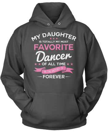 My Daughter is Totally My Most Favorite Dancer - Pullover Hoodie / Dark Heather / S