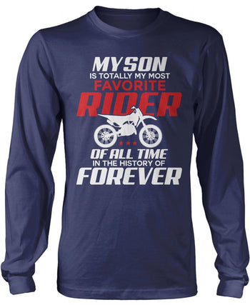 My Son Is Totally My Most Favorite Motocross Rider Longsleeve T-Shirt
