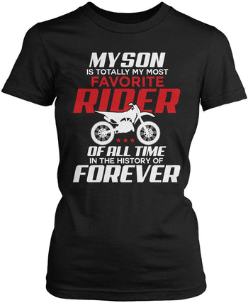 My Son Is Totally My Most Favorite Motocross Rider Women's Fit T-Shirt