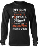 My Son Is Totally My Most Favorite Football Player Longsleeve T-Shirt