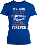 My Son Is Totally My Most Favorite Football Player Women's Fit T-Shirt