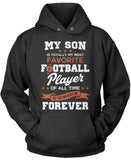 My Son Is Totally My Most Favorite Football Player Pullover Hoodie Sweatshirt