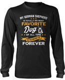 My German Shepherd Is Totally My Most Favorite Dog Long Sleeve T-Shirt