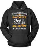 My German Shepherd Is Totally My Most Favorite Dog Pullover Hoodie Sweatshirt