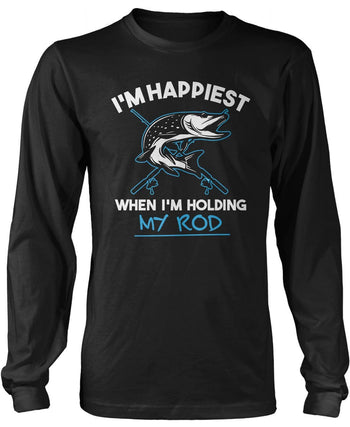 I'm Happiest When I'm Holding My Rod Long Sleeve T-Shirt