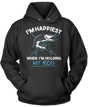 I'm Happiest When I'm Holding My Rod Pullover Hoodie Sweatshirt