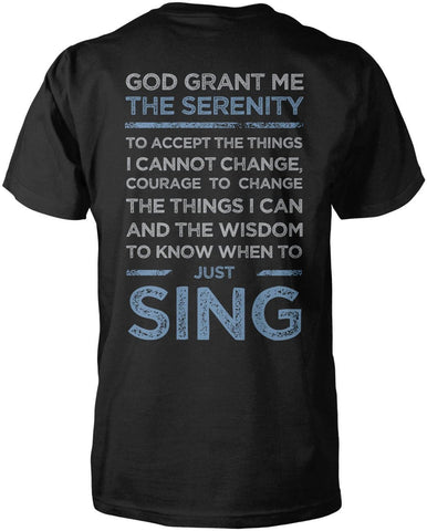 God Grand Me Serenity To Just Sing T-Shirt