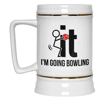 F-It I'm Going Bowling - Beer Stein - Beer Steins